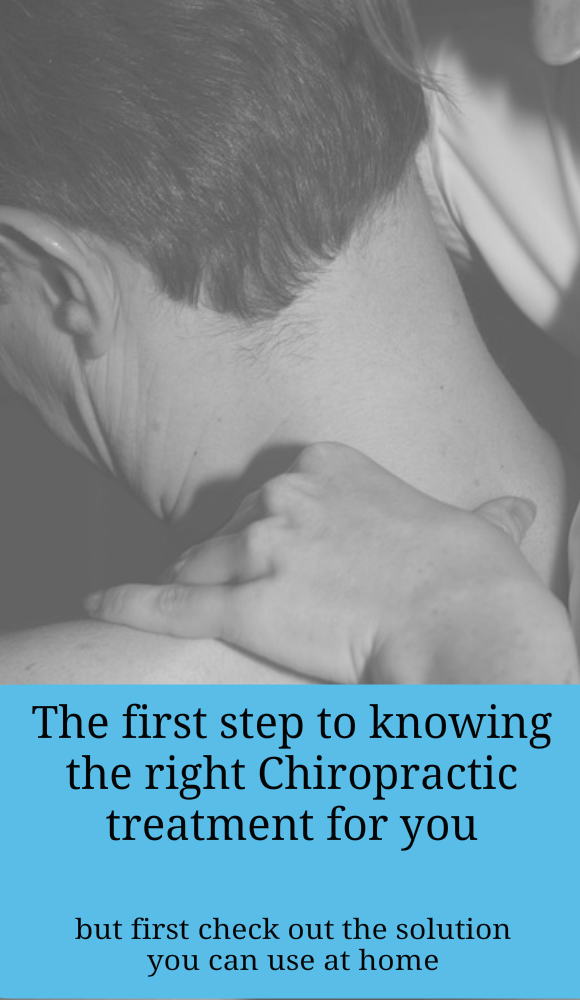 The first step to knowing the right chiropractic treatment for you